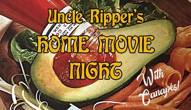Uncle Ripper's Home Movie Night